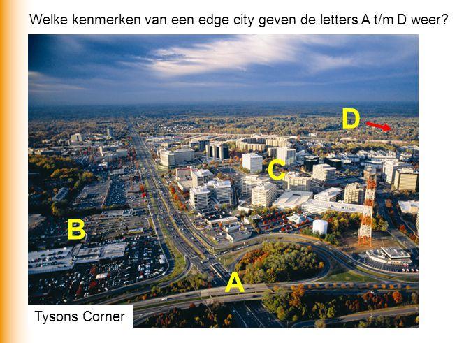 Welke kenmerken van een edge city geven de letters A t/m D weer