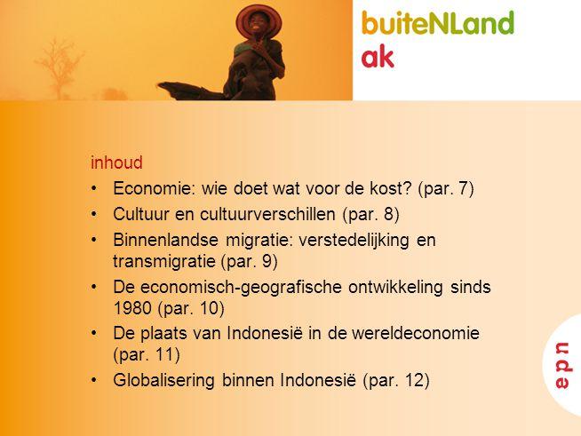 inhoud Economie: wie doet wat voor de kost (par. 7) Cultuur en cultuurverschillen (par. 8)