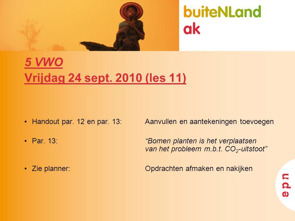 5 VWO Vrijdag 24 sept. 2010 (les 11) Handout par. 12 en par. 13: Aanvullen en aantekeningen toevoegen.