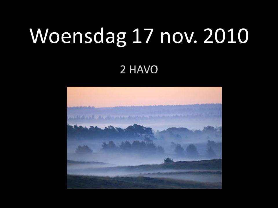 Woensdag 17 nov. 2010 2 HAVO