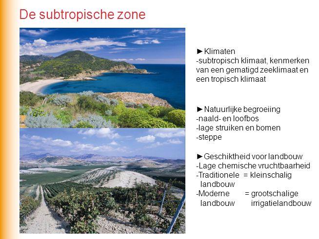 De subtropische zone ►Klimaten -subtropisch klimaat, kenmerken