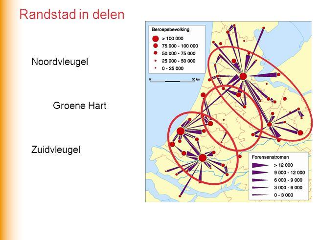 Randstad in delen Noordvleugel Groene Hart Zuidvleugel