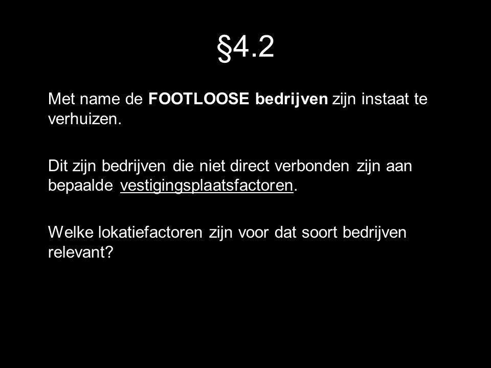 §4.2 Met name de FOOTLOOSE bedrijven zijn instaat te verhuizen.