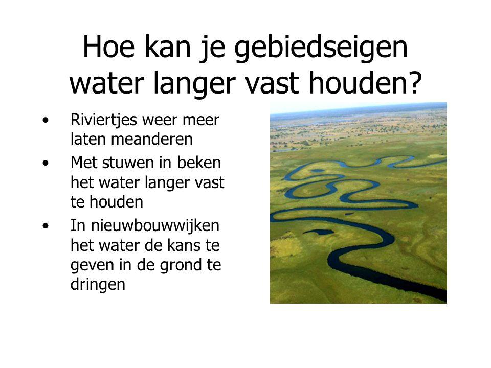 Hoe kan je gebiedseigen water langer vast houden