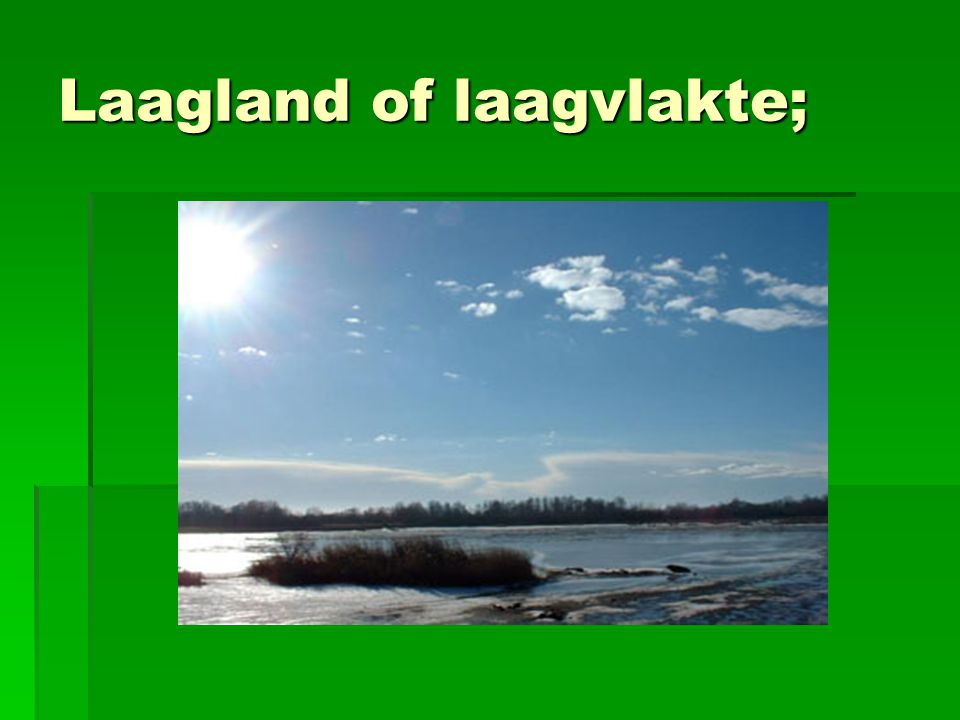 Laagland of laagvlakte;