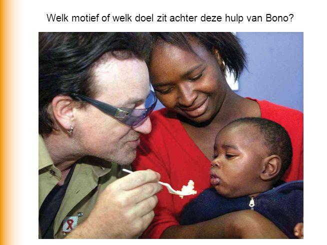 Welk motief of welk doel zit achter deze hulp van Bono