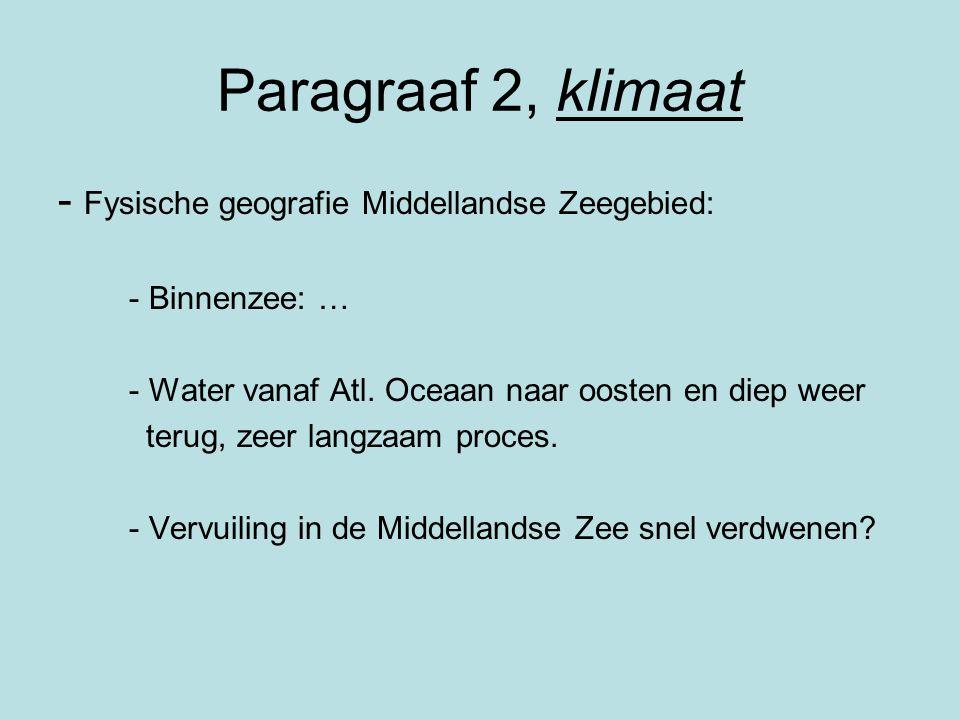 Paragraaf 2, klimaat - Fysische geografie Middellandse Zeegebied: