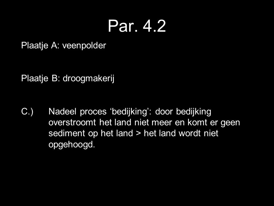 Par. 4.2 Plaatje A: veenpolder Plaatje B: droogmakerij