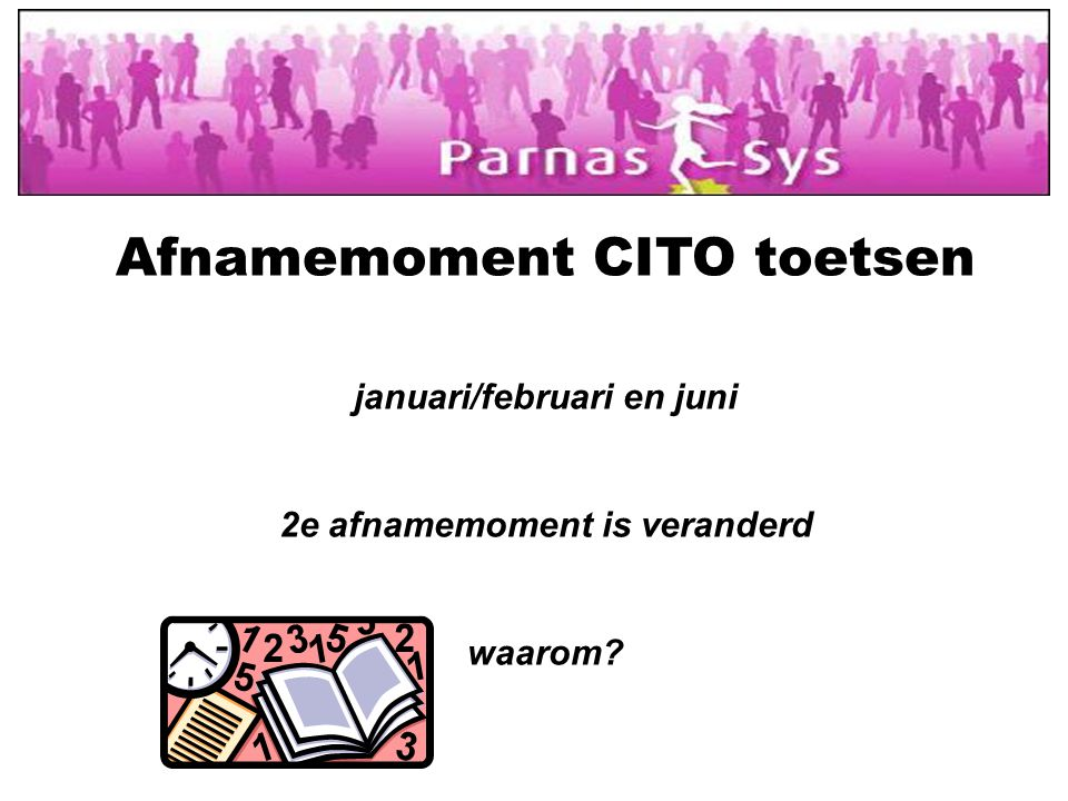 Afnamemoment CITO toetsen januari/februari en juni 2e afnamemoment is veranderd waarom