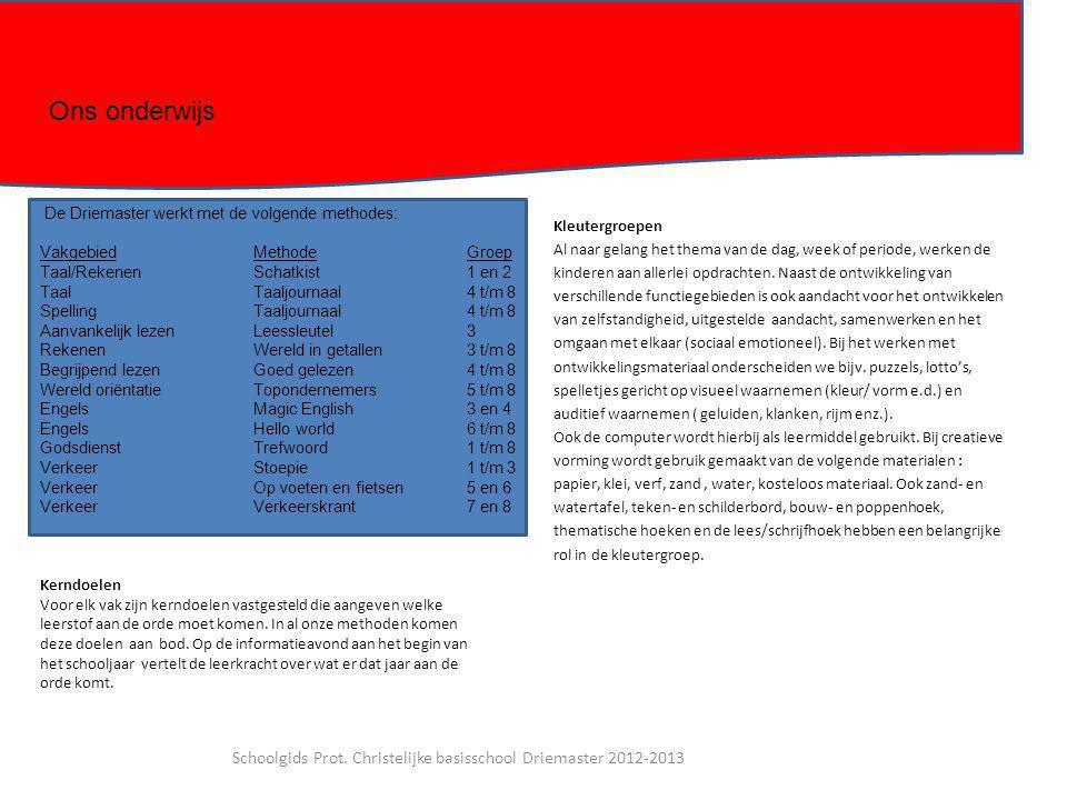 Schoolgids Prot. Christelijke basisschool Driemaster 2012-2013