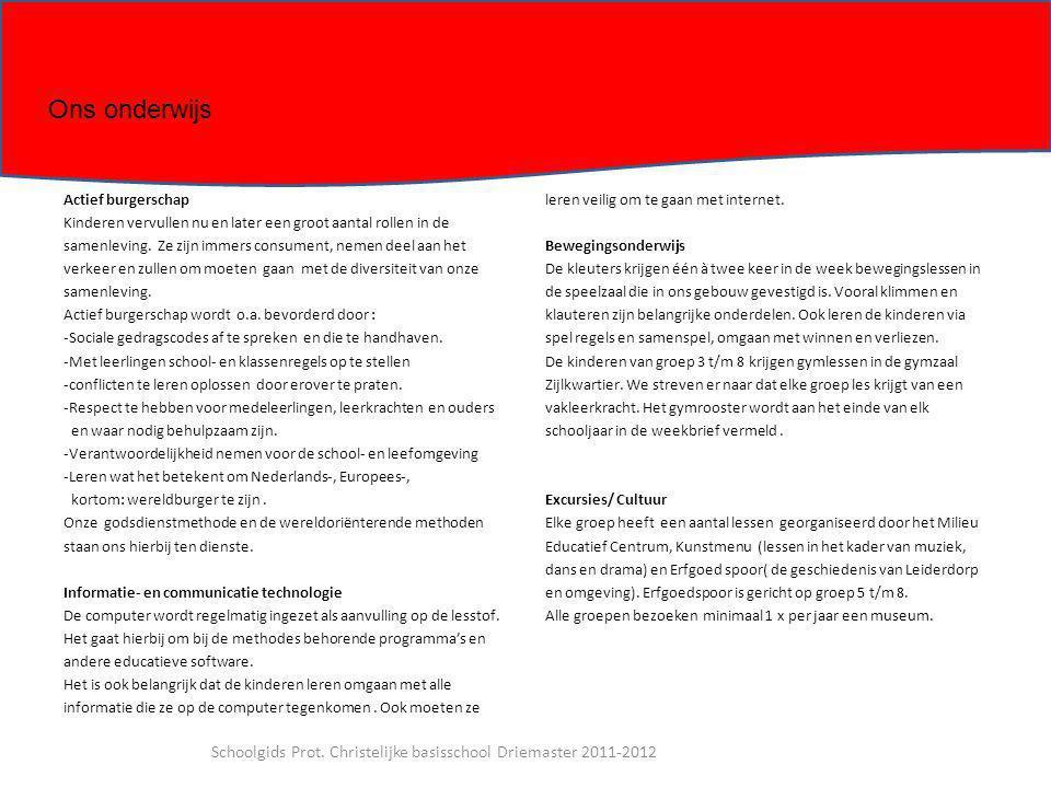 Schoolgids Prot. Christelijke basisschool Driemaster 2011-2012