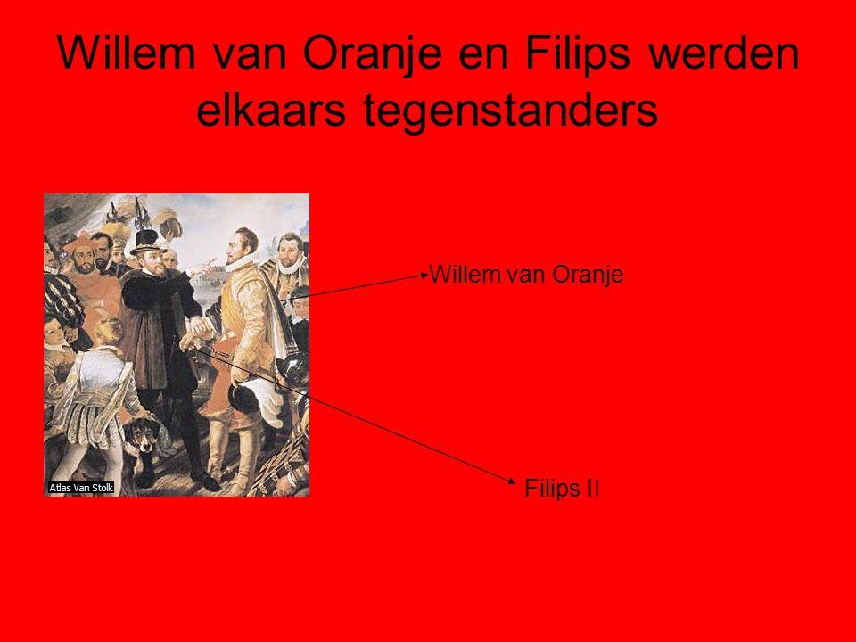 Willem van Oranje en Filips werden elkaars tegenstanders