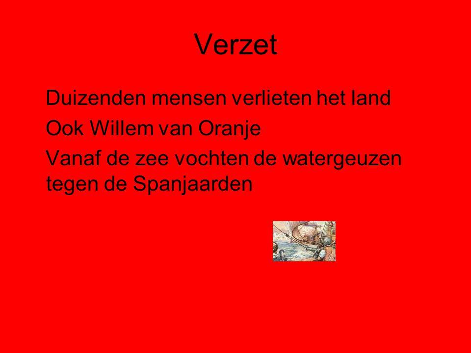 Verzet Duizenden mensen verlieten het land Ook Willem van Oranje
