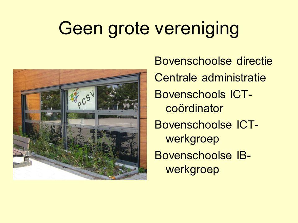 Geen grote vereniging Bovenschoolse directie Centrale administratie