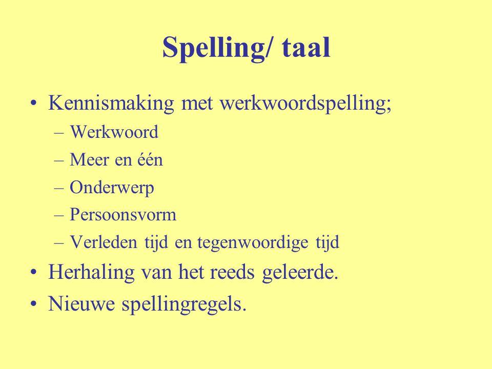 Spelling/ taal Kennismaking met werkwoordspelling;