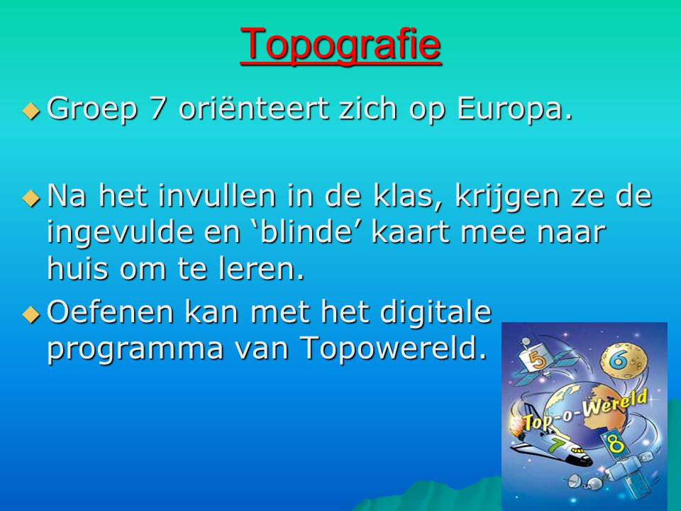 Topografie Groep 7 oriënteert zich op Europa.