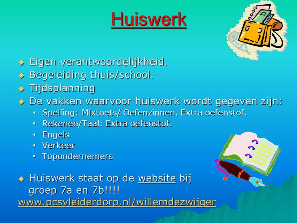Huiswerk Eigen verantwoordelijkheid. Begeleiding thuis/school.