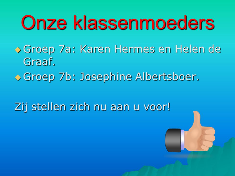 Onze klassenmoeders Groep 7a: Karen Hermes en Helen de Graaf.