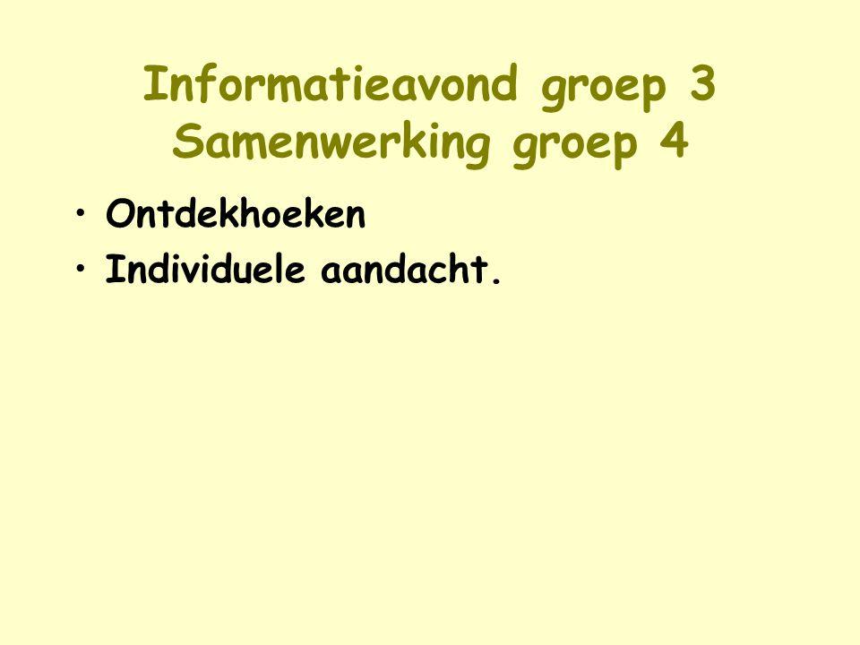 Informatieavond groep 3 Samenwerking groep 4