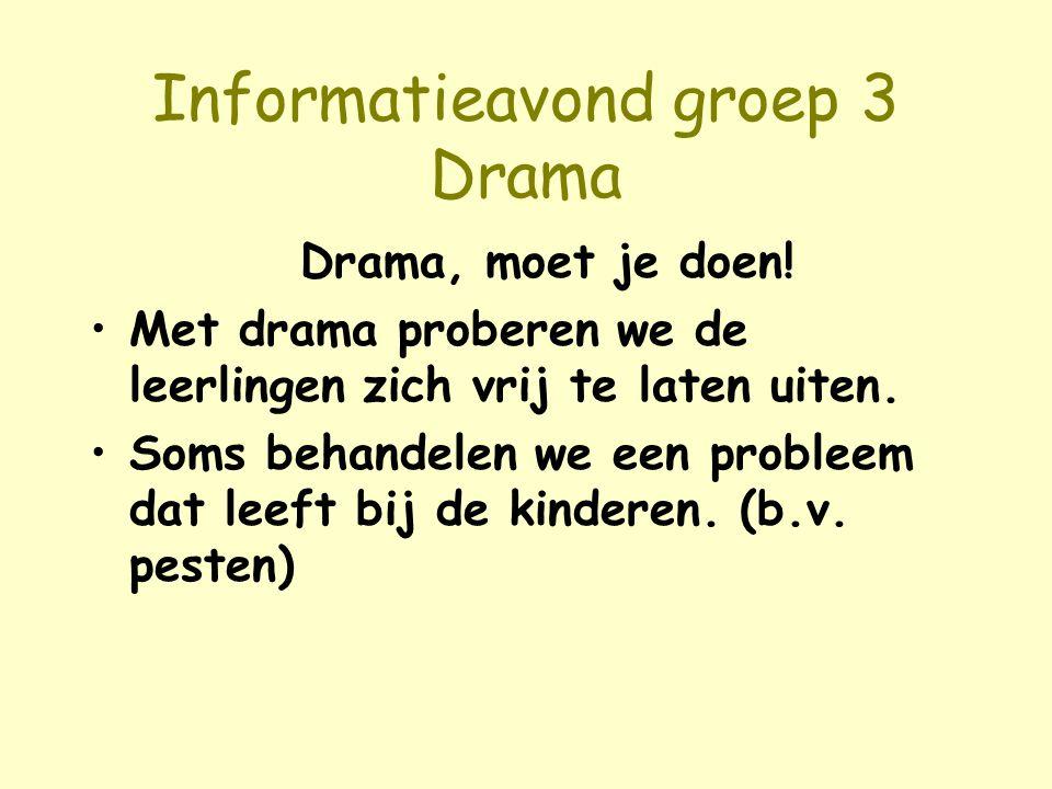 Informatieavond groep 3 Drama