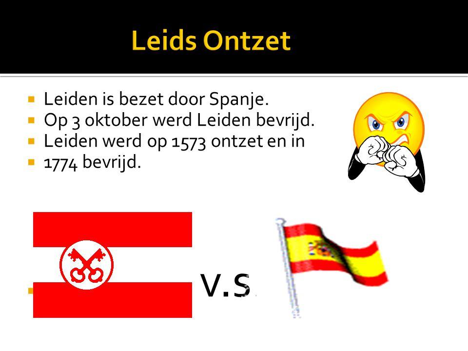 Leids Ontzet Leiden is bezet door Spanje.