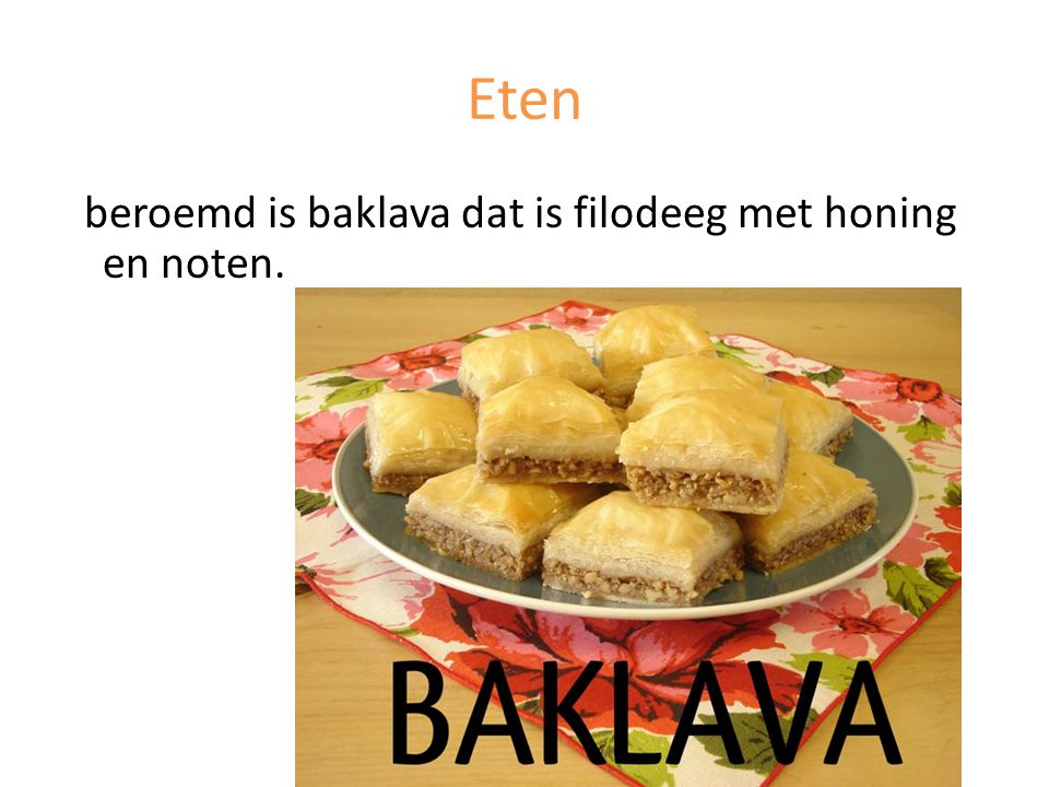 Eten beroemd is baklava dat is filodeeg met honing en noten.