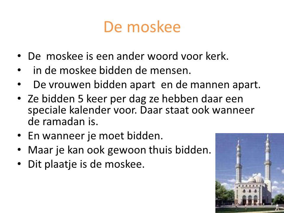 De moskee De moskee is een ander woord voor kerk.