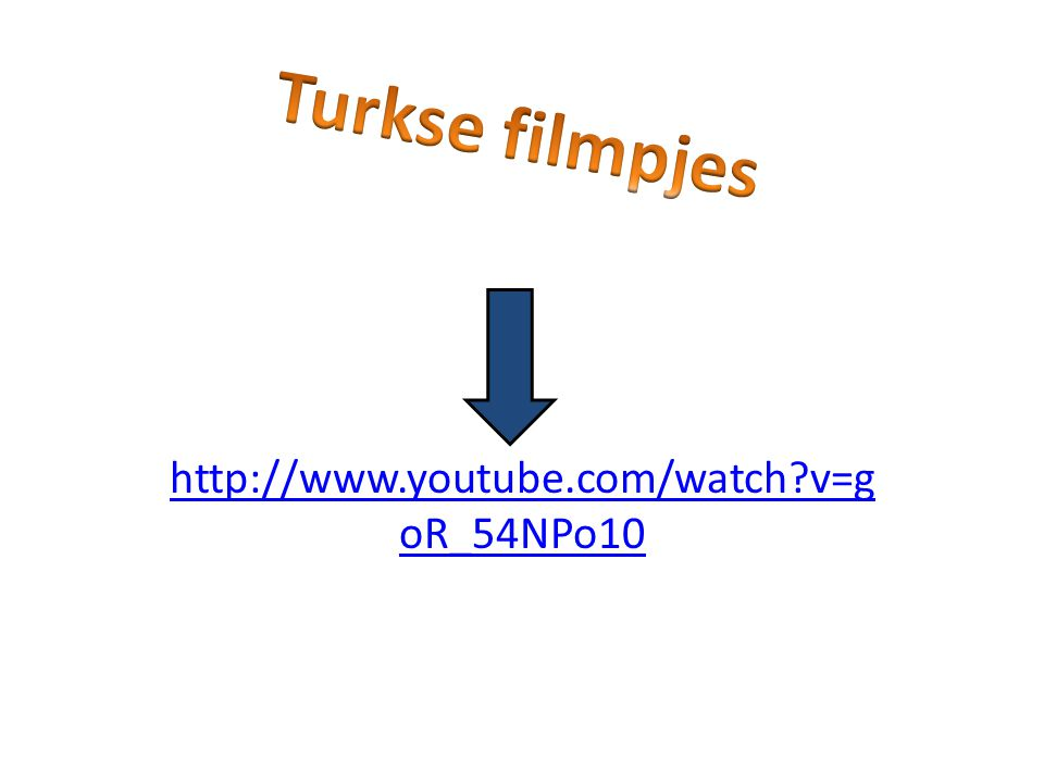 Turkse filmpjes http://www.youtube.com/watch v=goR_54NPo10