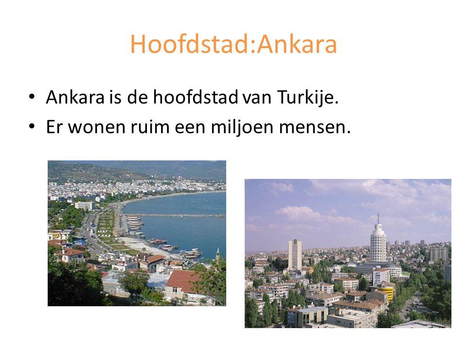 Hoofdstad:Ankara Ankara is de hoofdstad van Turkije.