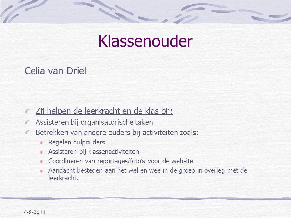 Klassenouder Celia van Driel Zij helpen de leerkracht en de klas bij: