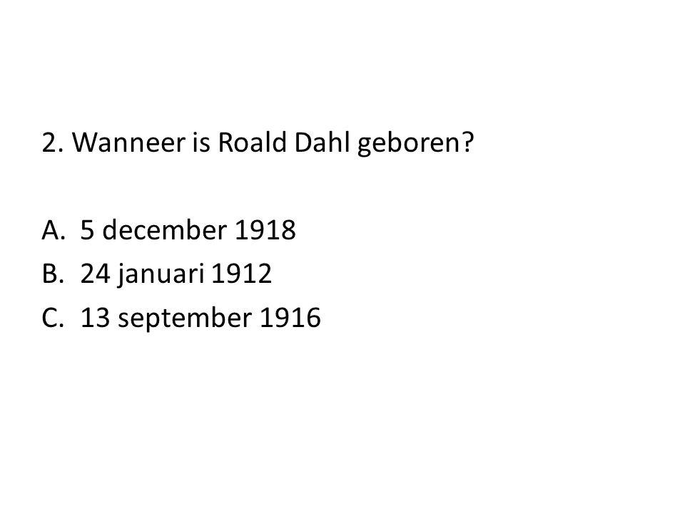 2. Wanneer is Roald Dahl geboren