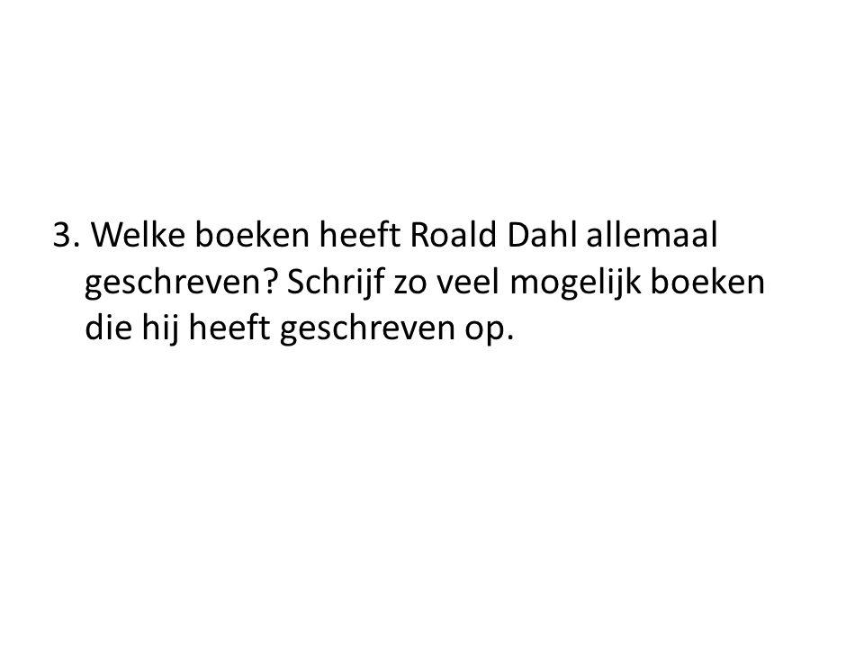 3. Welke boeken heeft Roald Dahl allemaal geschreven