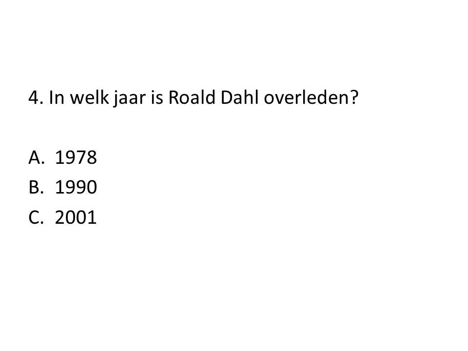 4. In welk jaar is Roald Dahl overleden