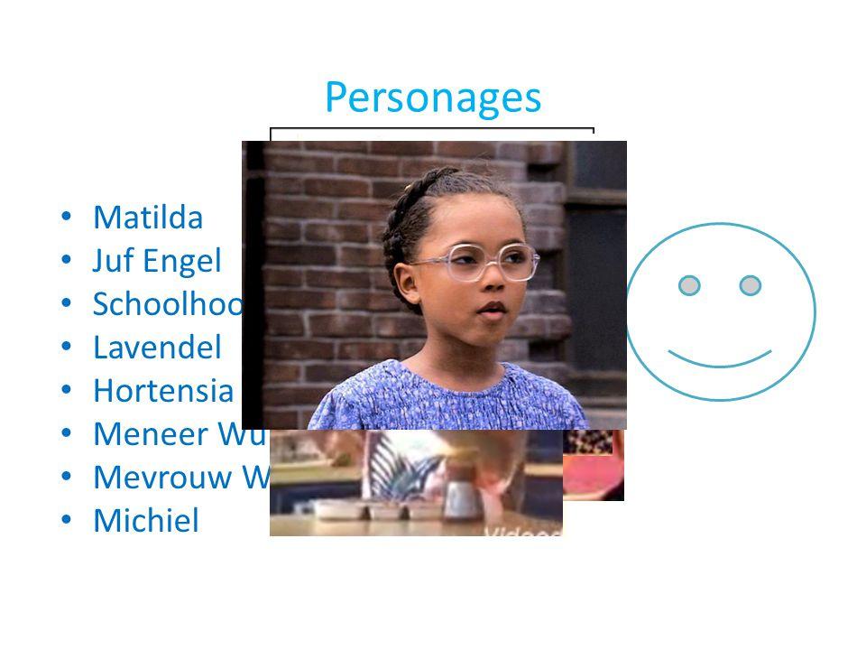 Personages Matilda Juf Engel Schoolhoofd Bulstronk Lavendel Hortensia
