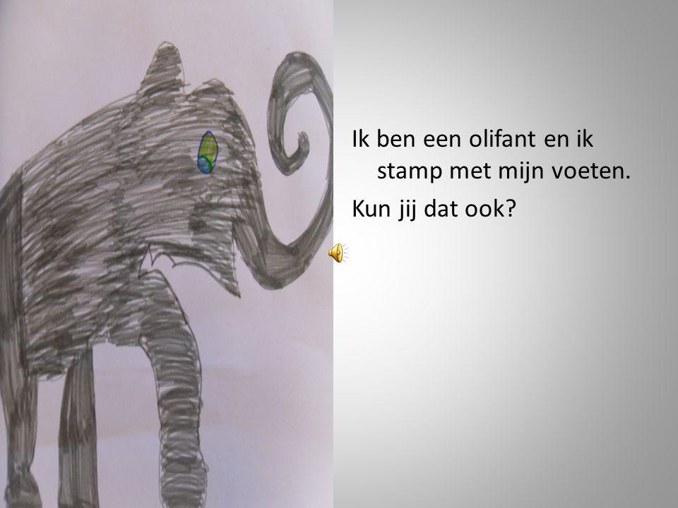 Ik ben een olifant en ik stamp met mijn voeten. Kun jij dat ook