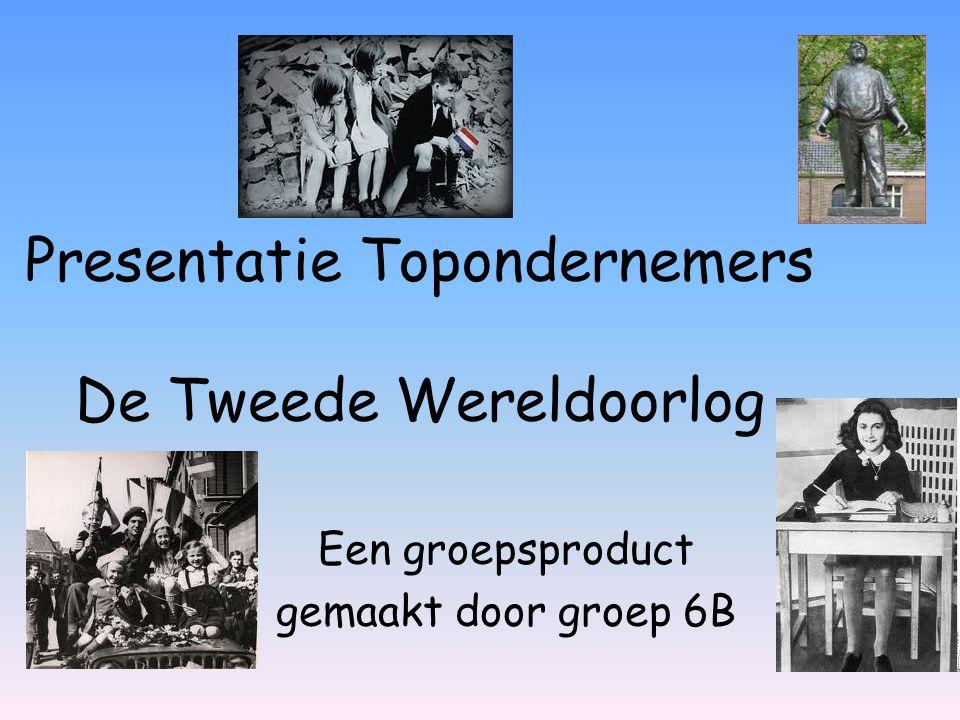 Presentatie Topondernemers De Tweede Wereldoorlog