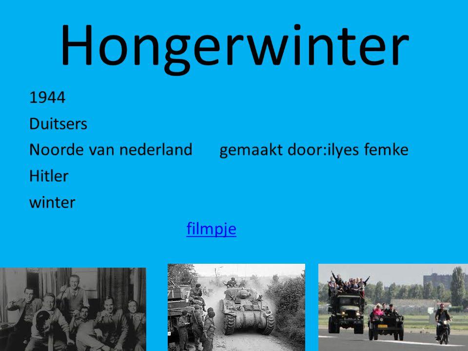 Hongerwinter 1944 Duitsers Noorde van nederland gemaakt door:ilyes femke Hitler winter filmpje