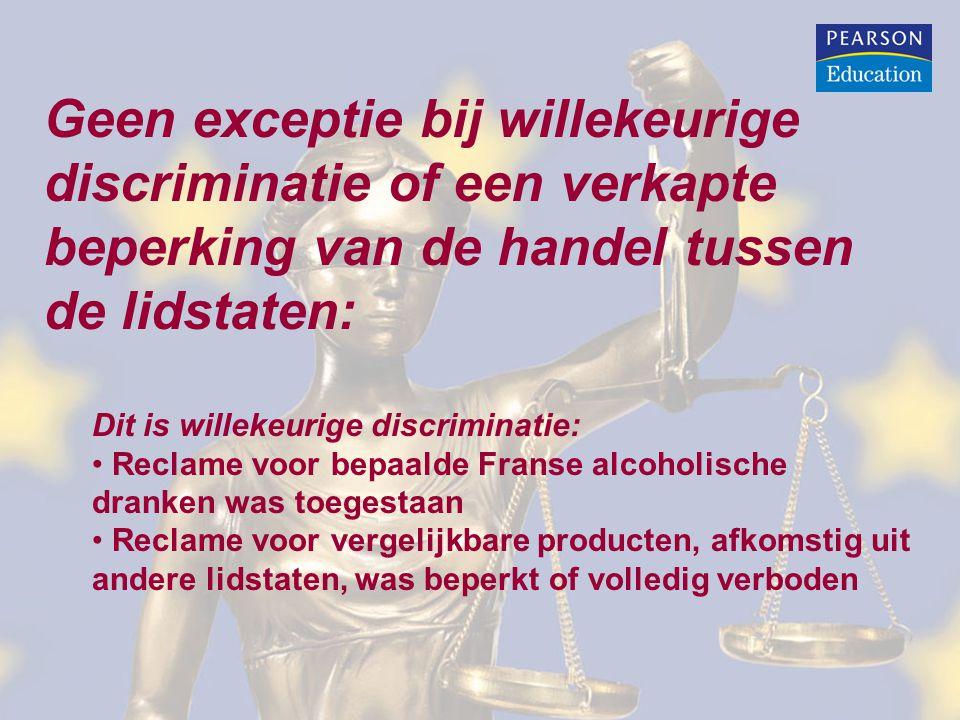 Geen exceptie bij willekeurige discriminatie of een verkapte beperking van de handel tussen de lidstaten: