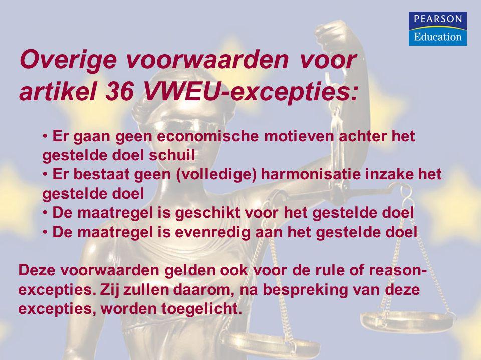 Overige voorwaarden voor artikel 36 VWEU-excepties: