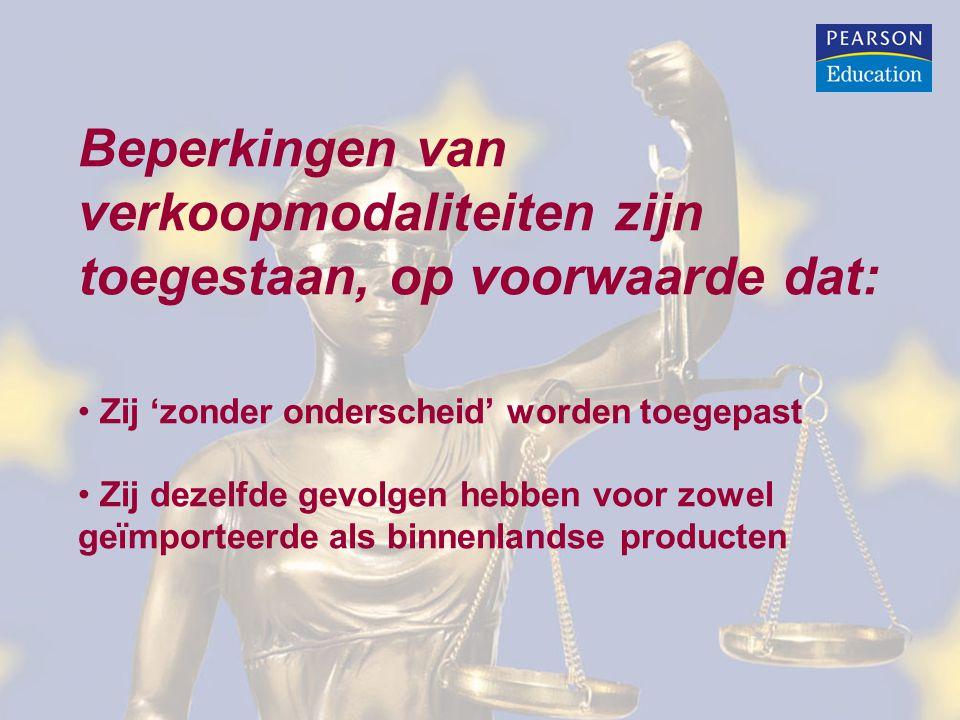 Beperkingen van verkoopmodaliteiten zijn toegestaan, op voorwaarde dat: