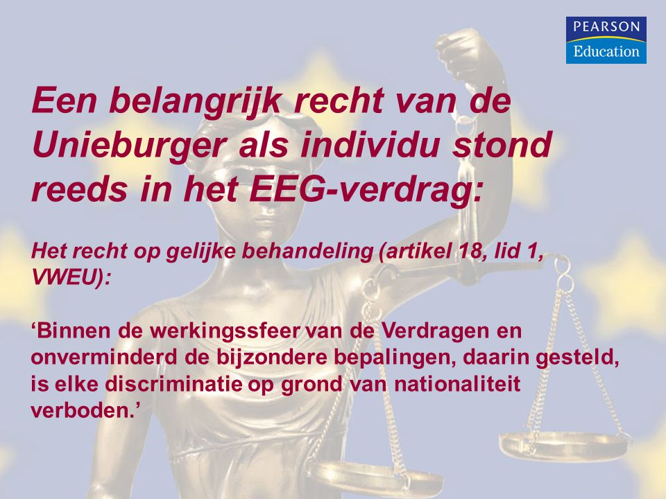 Een belangrijk recht van de Unieburger als individu stond reeds in het EEG-verdrag: