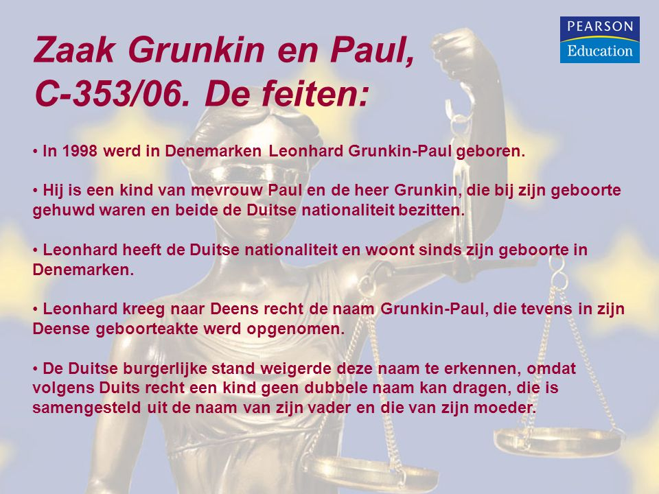Zaak Grunkin en Paul, C-353/06. De feiten: