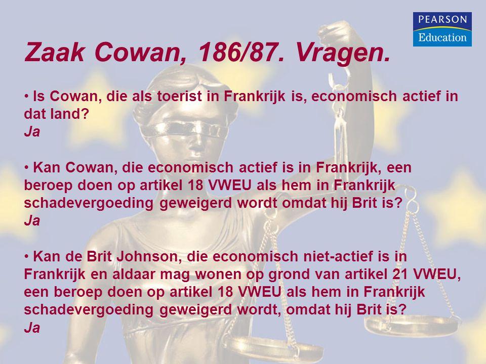 Zaak Cowan, 186/87. Vragen. Is Cowan, die als toerist in Frankrijk is, economisch actief in dat land