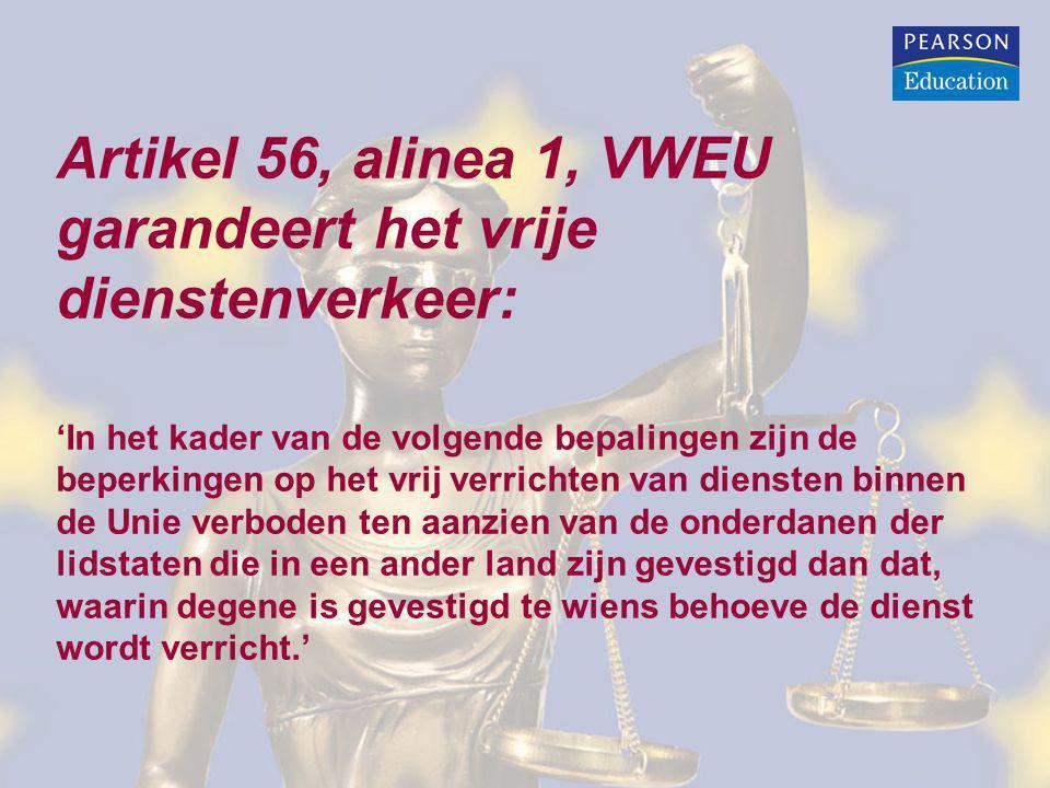 Artikel 56, alinea 1, VWEU garandeert het vrije dienstenverkeer: