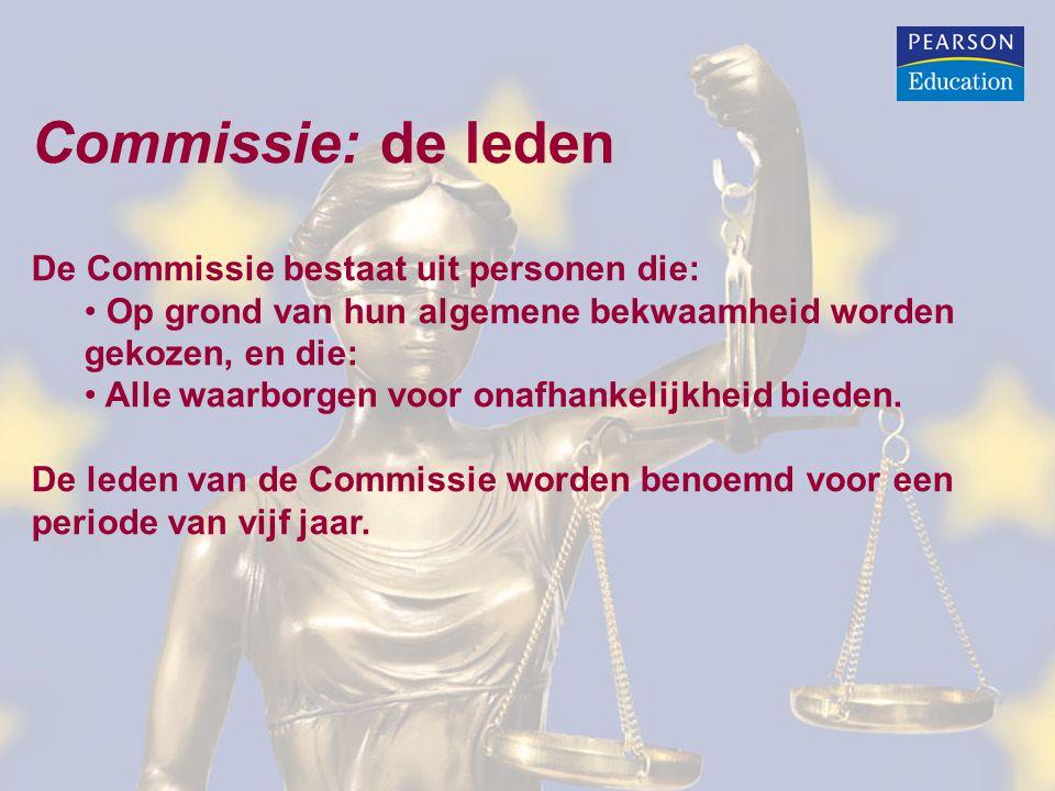 Commissie: de leden De Commissie bestaat uit personen die: