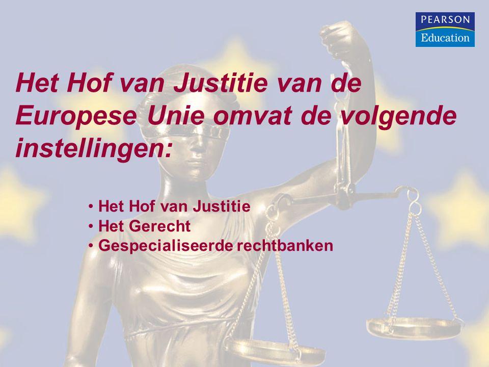 Het Hof van Justitie van de Europese Unie omvat de volgende instellingen: