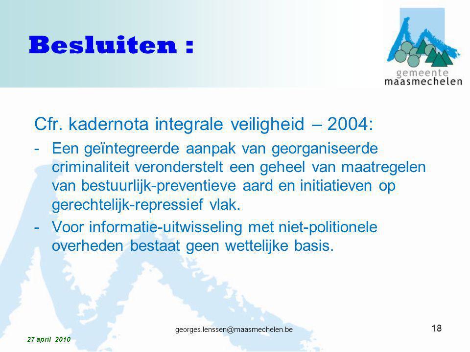 Besluiten : Cfr. kadernota integrale veiligheid – 2004: