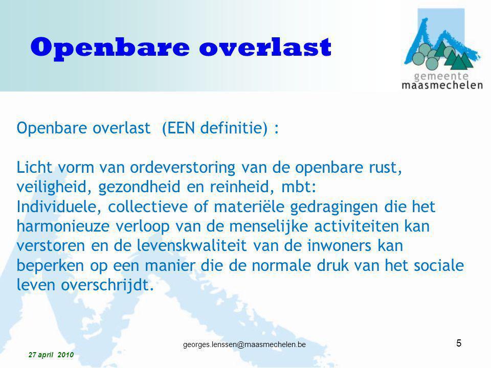 Openbare overlast Openbare overlast (EEN definitie) :