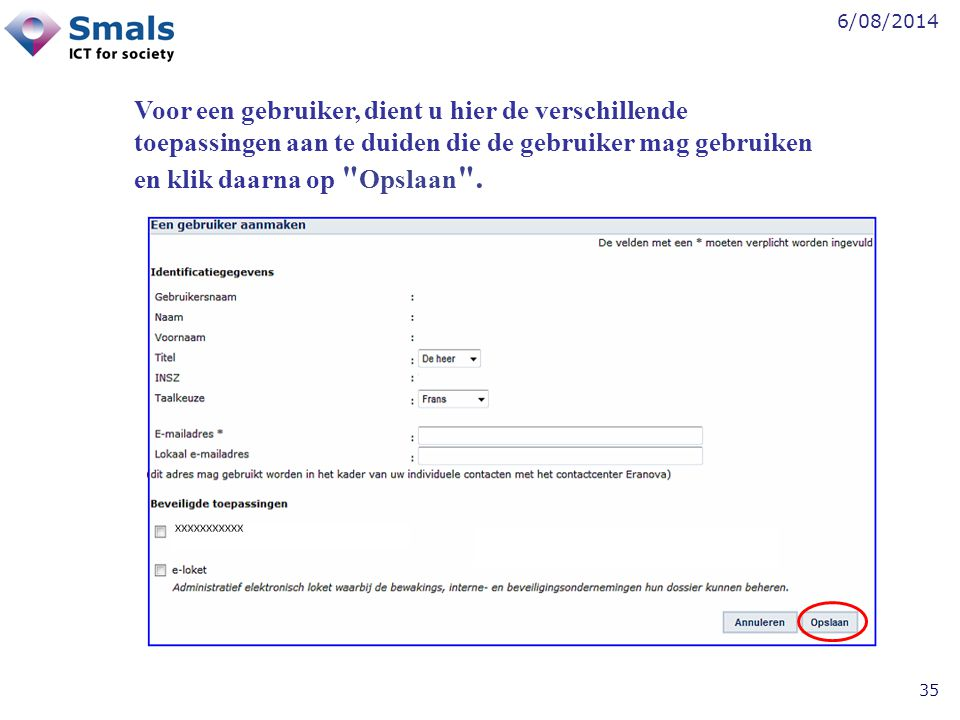 Voor een gebruiker, dient u hier de verschillende toepassingen aan te duiden die de gebruiker mag gebruiken en klik daarna op Opslaan .