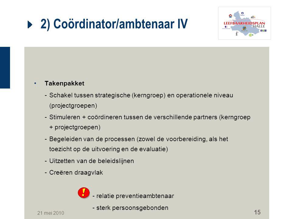 2) Coördinator/ambtenaar IV